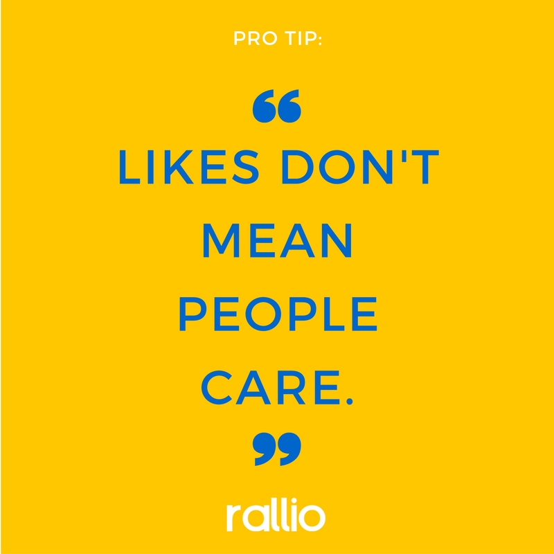 Pro Tip: Likes don't mean people care